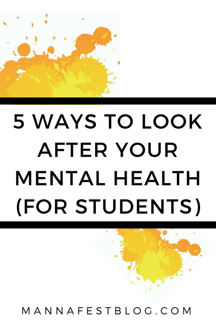 5 Ways to Look After Your Mental Health (for Students) - MannaFest Blog