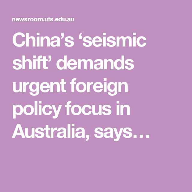 China's 'seismic shift' demands urgent foreign policy focus in Australia, says…