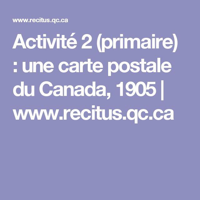 Activité 2 (primaire) : une carte postale du Canada, 1905   www.recitus.qc.ca