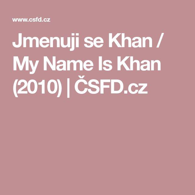 Jmenuji se Khan / My Name Is Khan (2010) | ČSFD.cz