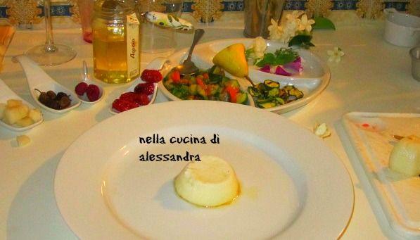 crème caramel     formaggio di capra  il fantastico mondo di Alessandra