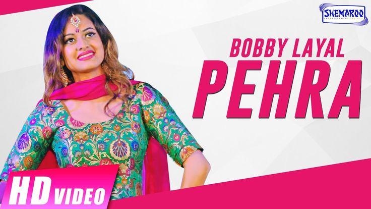 Pehra | Bobby Layal | New Punjabi Songs 2017 | Shemaroo Punjabi