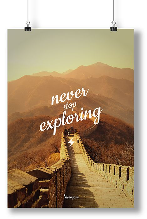 Motivation: never stop exploring www.keepgo.in #poster #motivation #quote #travel #keepoin