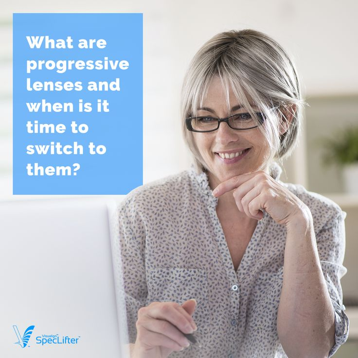 They are the most technologically advanced eyeglasses on the market. Meet progressive lenses, the tool your eyes deserve!
