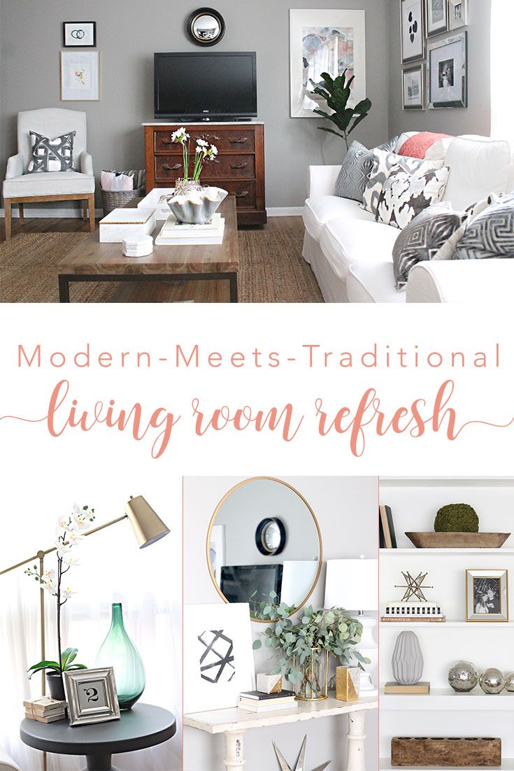 Modern-Meets-Traditional Living Room Refresh | Living room ...