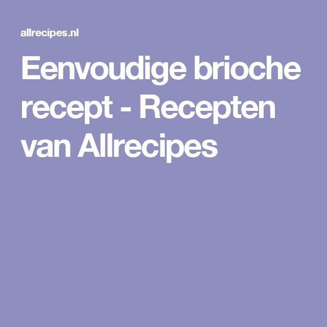 Eenvoudige brioche recept - Recepten van Allrecipes