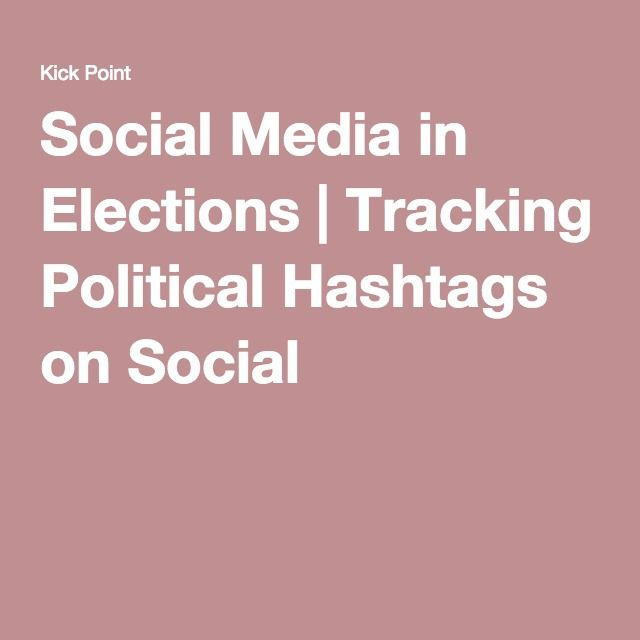 Social Media in Elections   Tracking Political Hashtags on Social