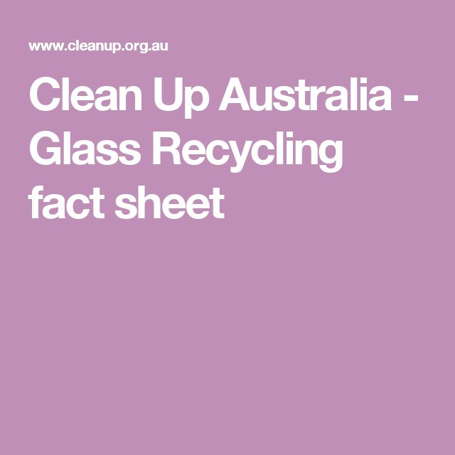 Clean Up Australia - Glass Recycling fact sheet