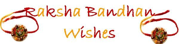 These are examples of wishes for your brother, sister, or other special person for Rakhi.