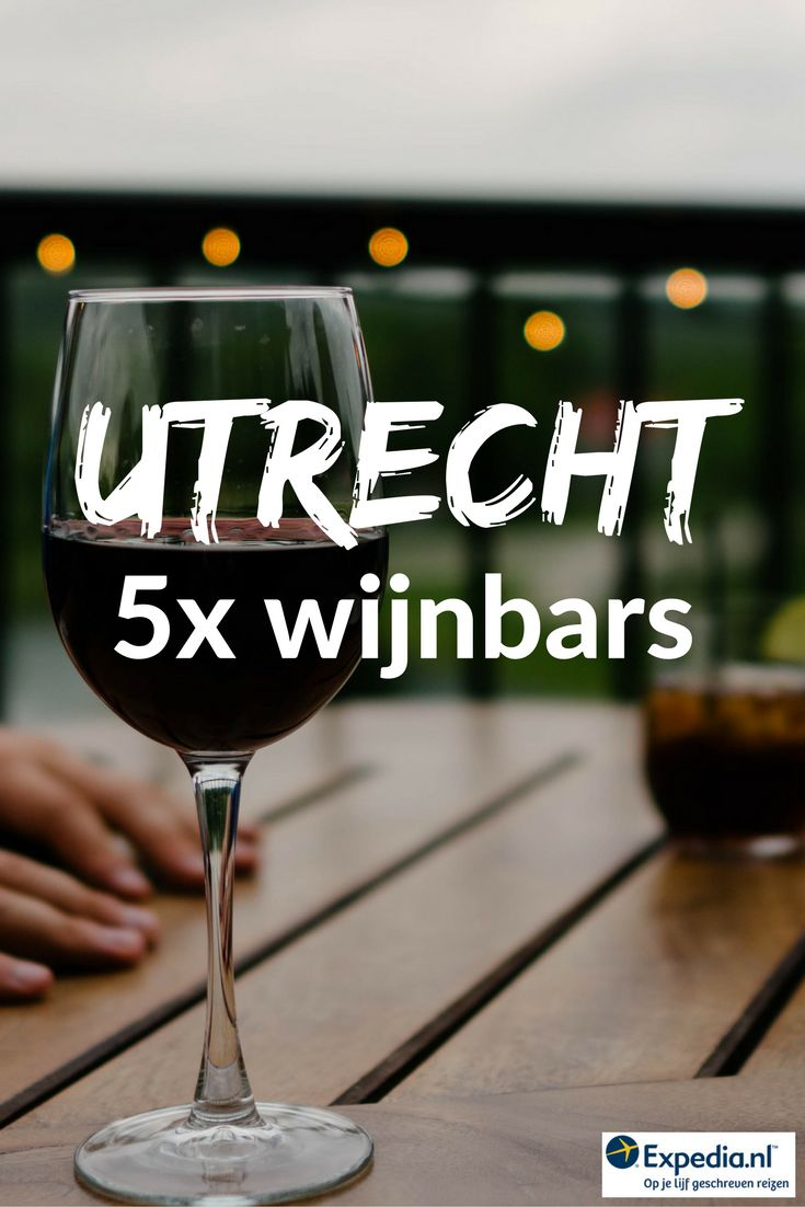 5x proeven, proberen, genieten: wijnbars in Utrecht, Nederland || Expedia.nl