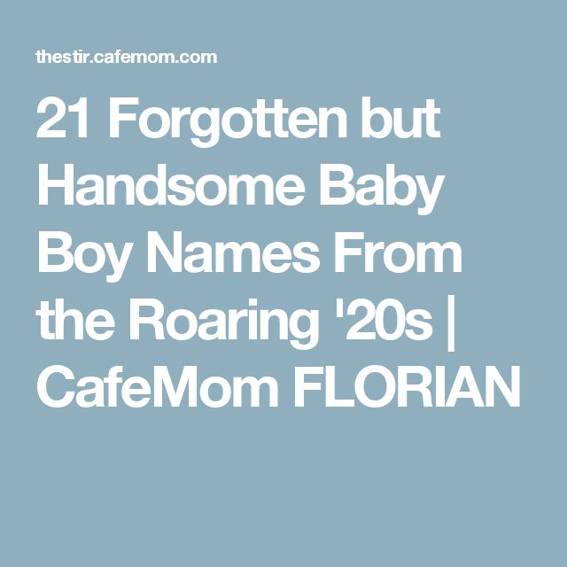 21 Forgotten But Handsome Baby Boy Names From The Roaring 20s