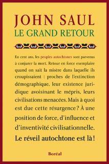 Nouveauté octobre 2015: Le grand retour: le réveil autochtone par John Saul.