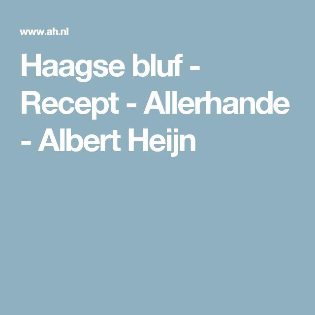 Haagse bluf - Recept - Allerhande - Albert Heijn