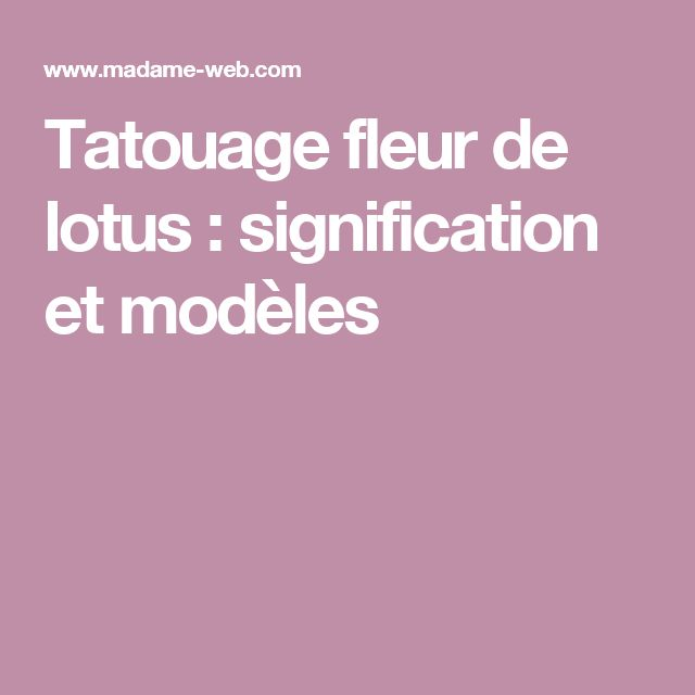 les 25 meilleures id es de la cat gorie lotus signification sur pinterest signification de. Black Bedroom Furniture Sets. Home Design Ideas