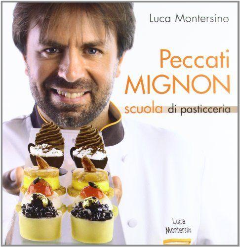 Peccati mignon di Luca Montersino