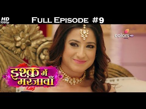 Colors Tv Drama Serial | Ishq Mein Marjawan - Episode 9 | This story