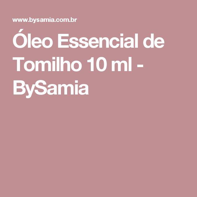Óleo Essencial de Tomilho 10 ml - BySamia