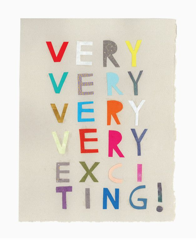 Very Very Exciting Print: Quotes, For Kids, Guido Prints, Art Ideas, Gicl Prints, Excited Prints, Eringuido, Erin Guido, Diy Cards