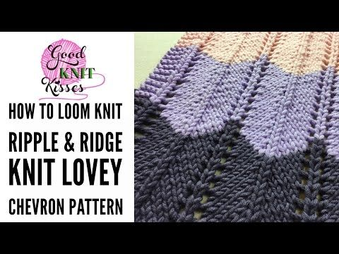 (8) Loom Knit Chevron Stitch in the Ripple and Ridge Afghan pattern - YouTube
