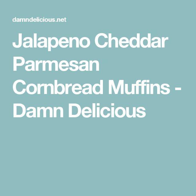 Jalapeno Cheddar Parmesan Cornbread Muffins - Damn Delicious
