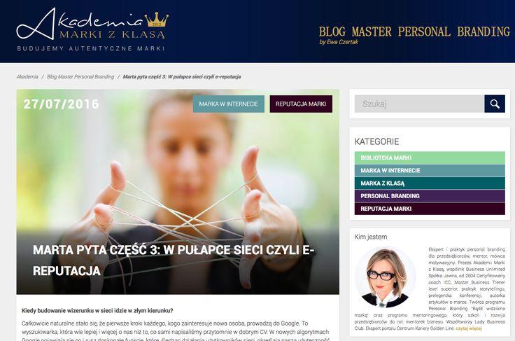 W PUŁAPCE SIECI CZYLI E-REPUTACJA. Strategia wizerunkowa marki osobistej . Blog Master Personal Branding by Ewa Czertak:  http://www.akademiamarkizklasa.pl/w-pulapce-sieci-czyli-ereputacja/