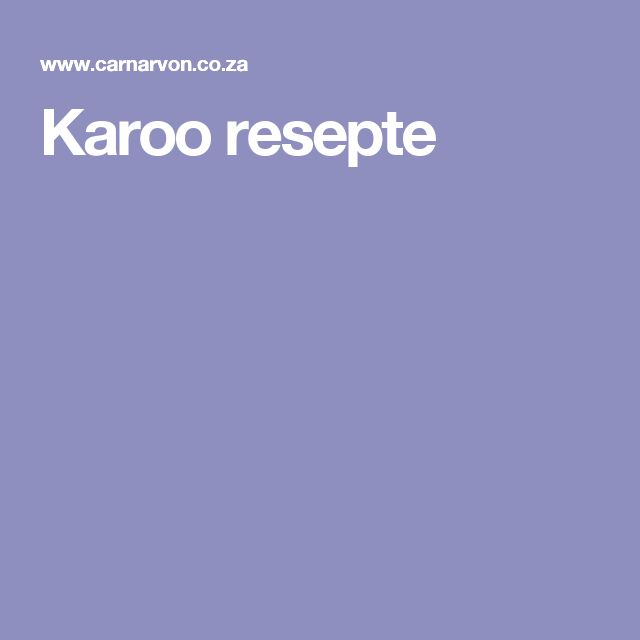 Karoo resepte