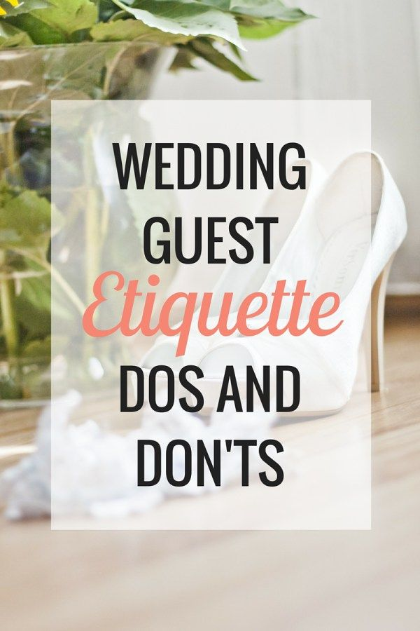 The 25+ Best Wedding Guest Etiquette Ideas On Pinterest | Wedding