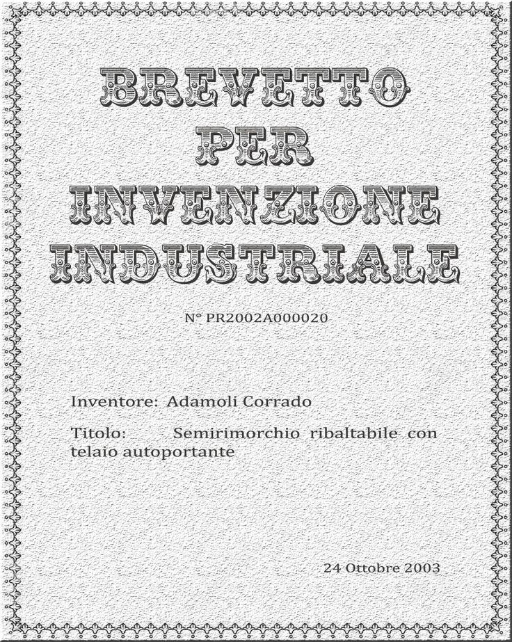 #Seventh #Patent for #industrial #invention: #Semitrailer with #supporting #frame  #Settimo #Brevetto per #invenzione #industriale: #Semirimorchio #ribaltabile con #telaio #autoportante  Info:commerciale@adamoli.it