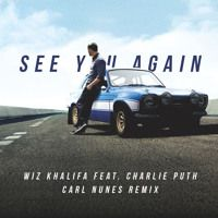 Wiz Kahlifa ft. Charlie Puth - See You Again (Carl Nunes Remix) [EFL Track of The Week] by Carl Nunes on SoundCloud