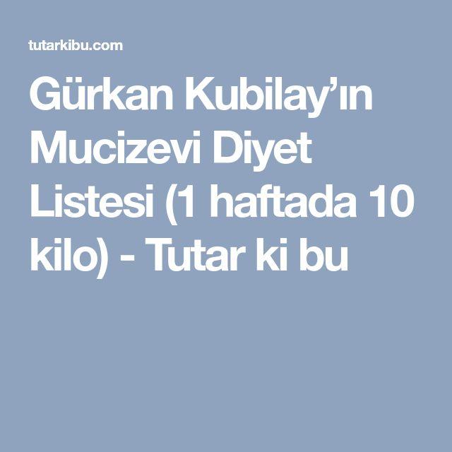 Gürkan Kubilay'ın Mucizevi Diyet Listesi (1 haftada 10 kilo) - Tutar ki bu