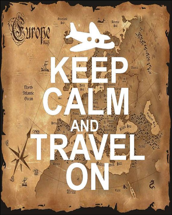 Keep calm and travel on indeed!