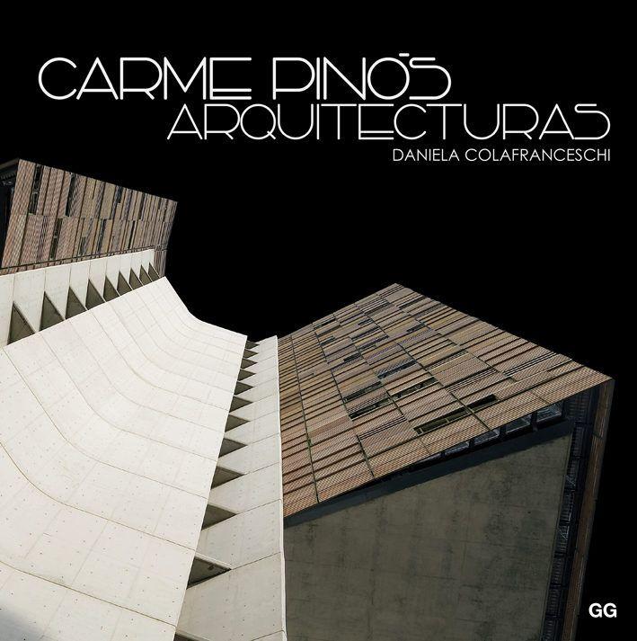 Carme Pinós: arquitecturas / Daniela Colafranceschi