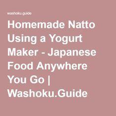Homemade Natto Using a Yogurt Maker - Japanese Food Anywhere You Go   Washoku.Guide