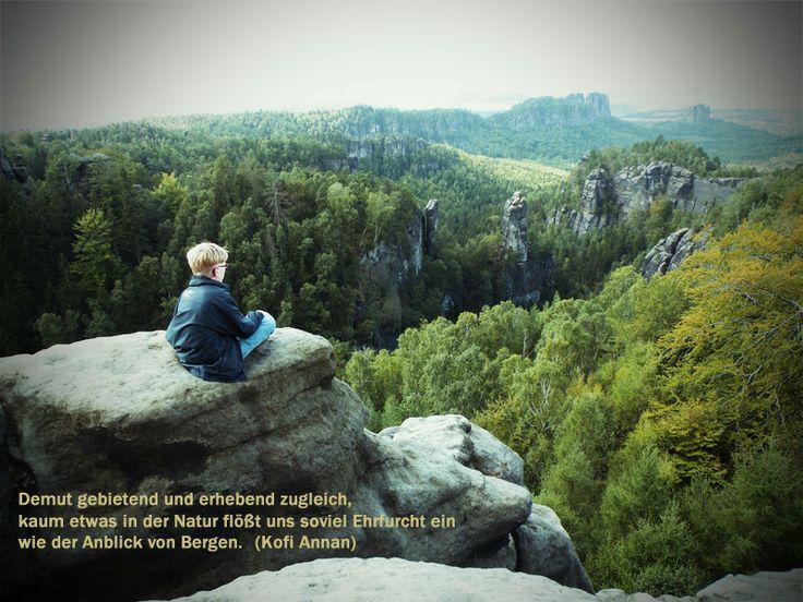 Blick in die Sächsische Schweiz Elbsandsteingebirge Wanderung durch die Sächsisch-Böhmische Schweiz #wandern #ruhe #spruch #Kofi Annan #urlaub #reise #zitat #ausblick #einsam #natur #ehrfurcht #berge  www.saechsische-schweiz.de/malerweg