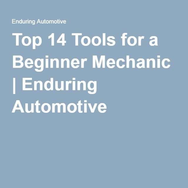 Top 14 Tools for a Beginner Mechanic | Enduring Automotive