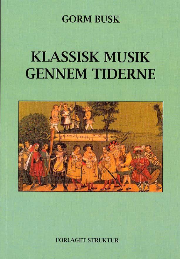 Klassisk musik gennem tiderne | Arnold Busck