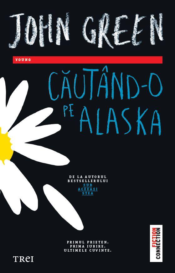 Cărţi Alese.: Cautand-o pe Alaska de John Green -Editura Trei