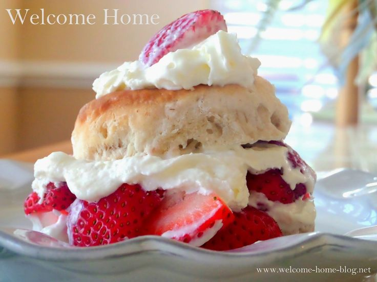 Welcome Home Blog: Strawberry Shortcake Biscuits and whipped cream.