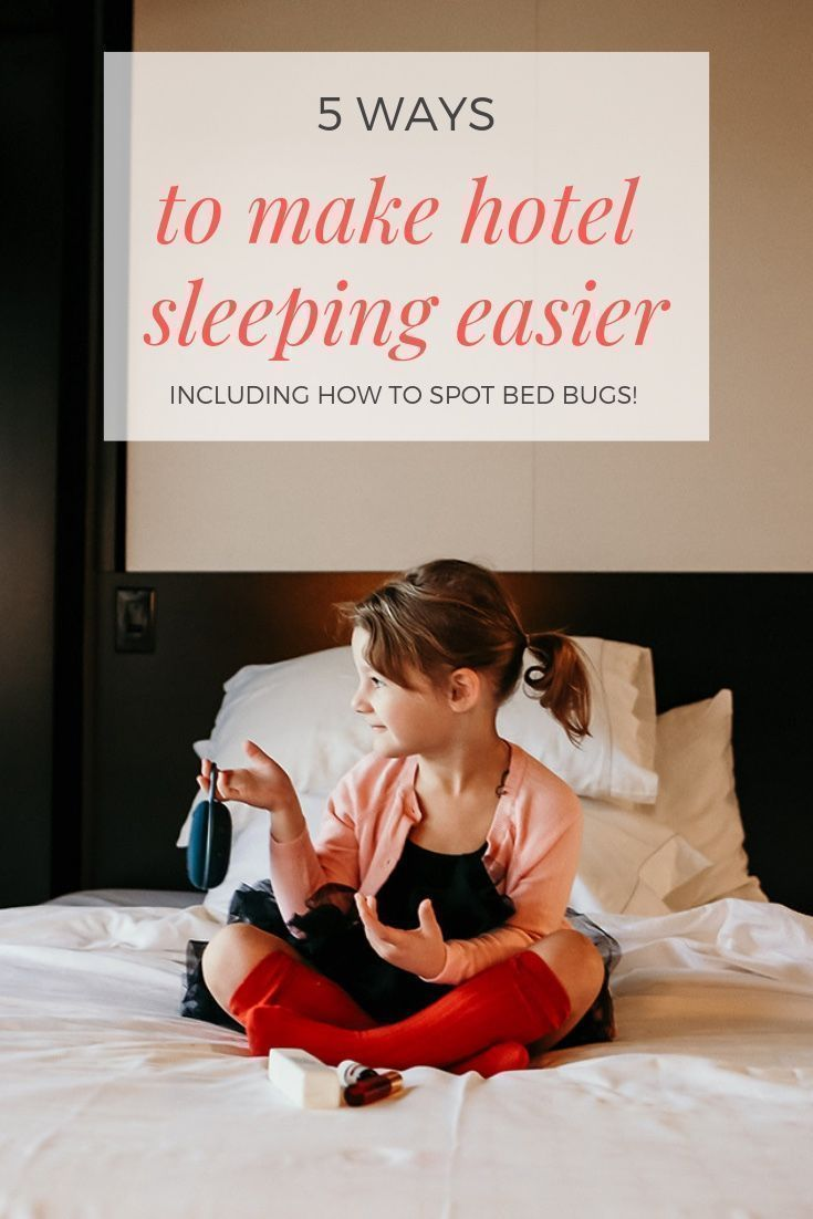 5 Ways To Make Hotel Sleeping Easier Chanel Moving Forward Bed Bugs Prevention Bed Bugs Rid Of Bed Bugs