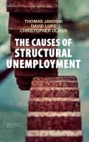 The Causes of structural unemployment : four factors that keep people from the jobs they deserve / Thomas Janoski, David Luke, and Christopher Oliver (To open item in the new tab, right click on the picture).