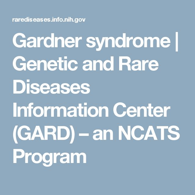 Gardner syndrome             | Genetic and Rare Diseases Information Center (GARD) – an NCATS Program