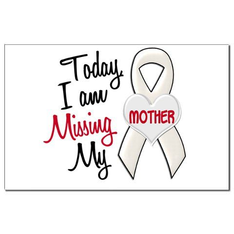 Missing You Death Quotes | ... of you mother your uncondtional love and amazing support that you