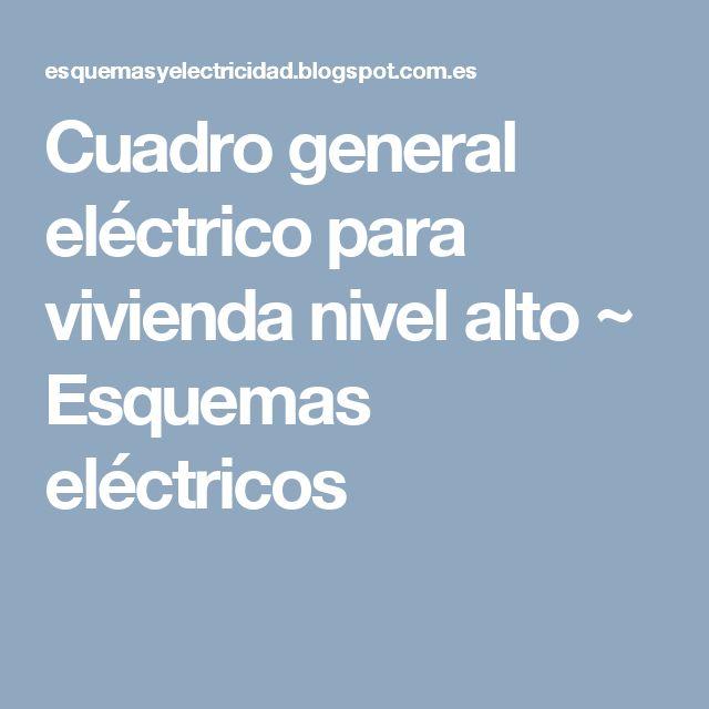 Cuadro general eléctrico para vivienda nivel alto ~ Esquemas eléctricos