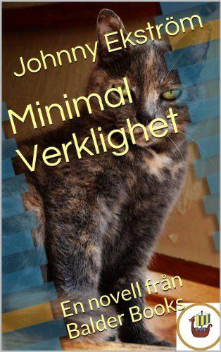 Minimal Verklighet: En novell från Balder Books (Swedish Edition)