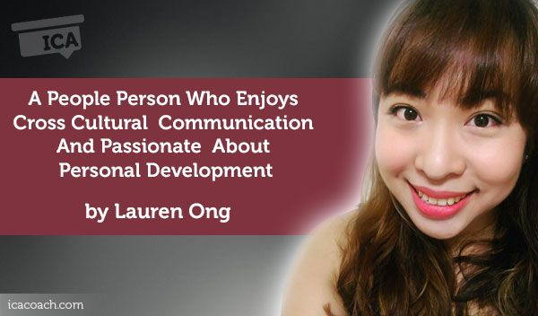 Coaching Case Study: A People Person Who Enjoys Cross Cultural Communication And Passionate About Personal Development  Coaching Case Study By Lauren Ong (Career Coach, SINGAPORE)