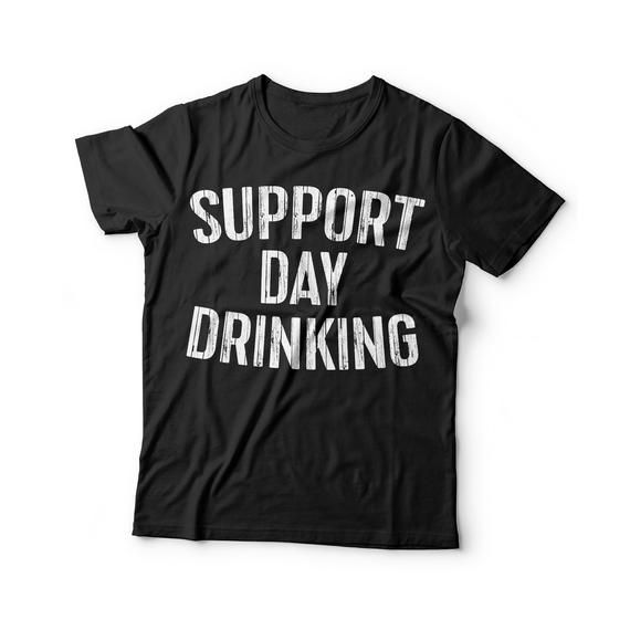 1fa8bcc4 Support Day Drinking T-Shirt - Unisex Funny Mens Cruise Drinking Shirt -  Beer TShirt Gift for Father's Day Christmas Birthday