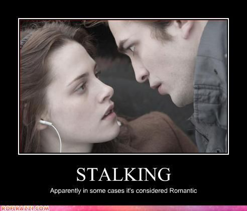 Stalking.  Apparently in some cases it's considered romantic. : Robert Pattinson, Twilight Obsession, Bella Swan, Movies, Edward Cullen, Kristen Stewart, Twilight Movie, Twilight Saga, Twilight Series