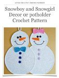 Free Kindle Download Snowman and Snowwoman Potholders to Crochet