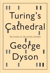 """It is possible to invent a single machine which can be used to compute any computable sequence,"" 24-year old Alan Turing announced in 1936. In Turing's Cathedral, George Dyson focuses on a small group of men and women, led by John von Neumann at the IAS at Princeton, who built one of the first computers to realize Turing's vision of a Universal Machine. Their work would break the distinction between numbers that mean things and numbers that do things—and our universe would never be the…"