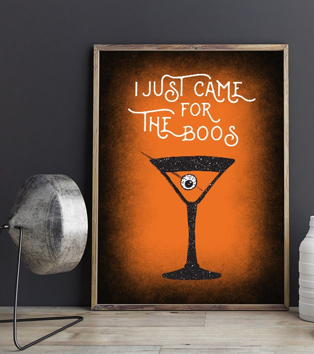 Well, we all have to admit that sometimes we go at halloween parties for the boos! :D I just came for the boos, a halloween poster with some  witty and creepy art for your decorations. Halloween cocktail glass wall art is classy, especially Martini wall art, with an eyeball instead of olive! Halloween printables and digital art in general are a fast and easy way to decorate. For personal use only. By InogitnaDesigns